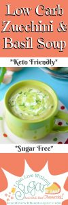 a heartwarming bowl of low carb zucchini and basil soup