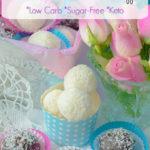 White Chocolate Truffles, Low Carb, Sugar-Free, Keto